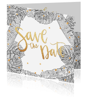 Trouwkaart save the date botanical zwart wit